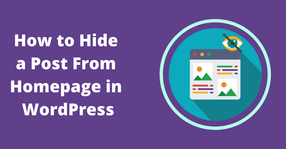How to Hide a Post From Homepage in WordPress