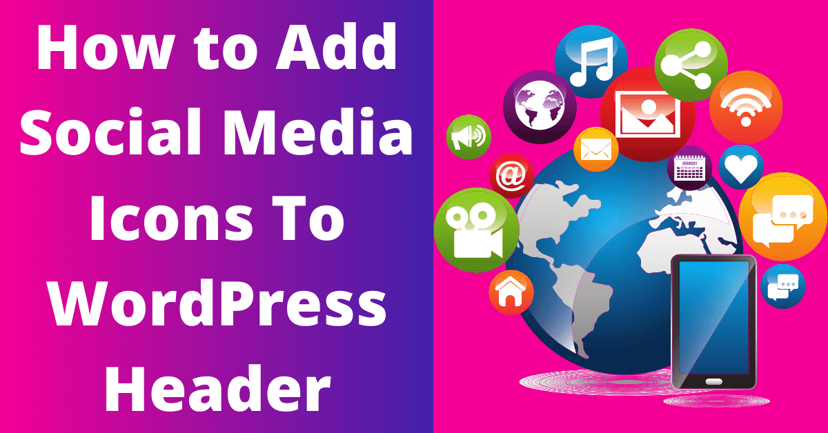 How to Add Social Media Icons To WordPress Header