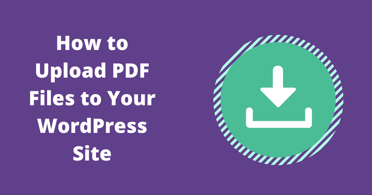 How to Upload PDF Files to Your WordPress Site