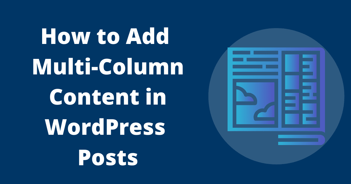 How to Add Multi-Column Content in WordPress Posts